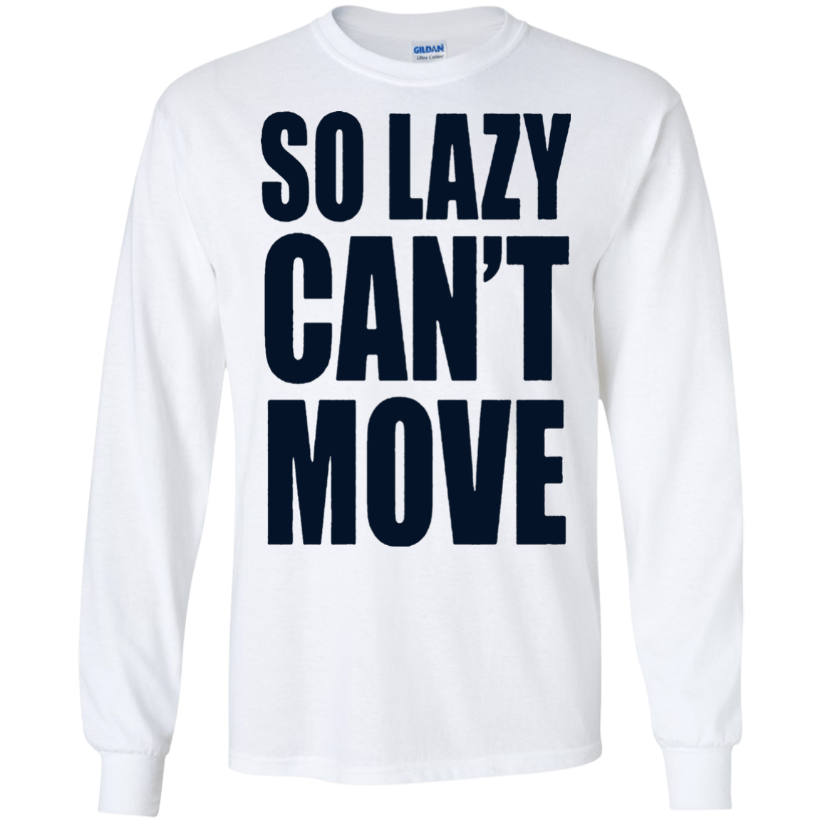 9eddfd91b2 Lazy Funny SO LAZY CAN'T MOVE T shirts Hoodies, Sweatshirts – TeeTrio
