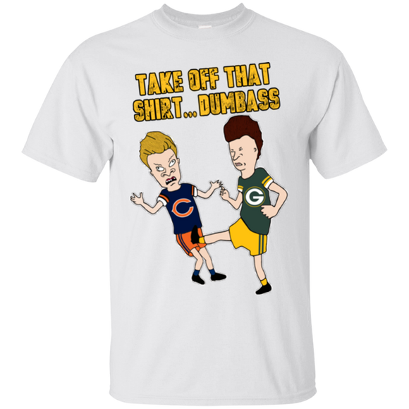 Chicago Bears Green Bay Packers Shirts Take Off That Shirt Dumbass  Hoodies Sweatshirts