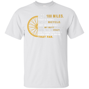 100 miles bycycle my butt crazy that far   Hoodies Sweatshirts