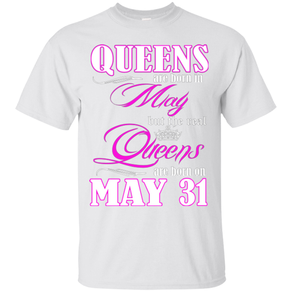 5dd24f591 Birthday Queens Are Born In April But The Real Queens Are Born On May 31  Hoodies