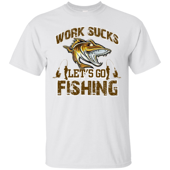 Fishing Shirts Work Sucks Let s Go Fishing  Hoodies Sweatshirts