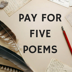 Pay For Five Poems