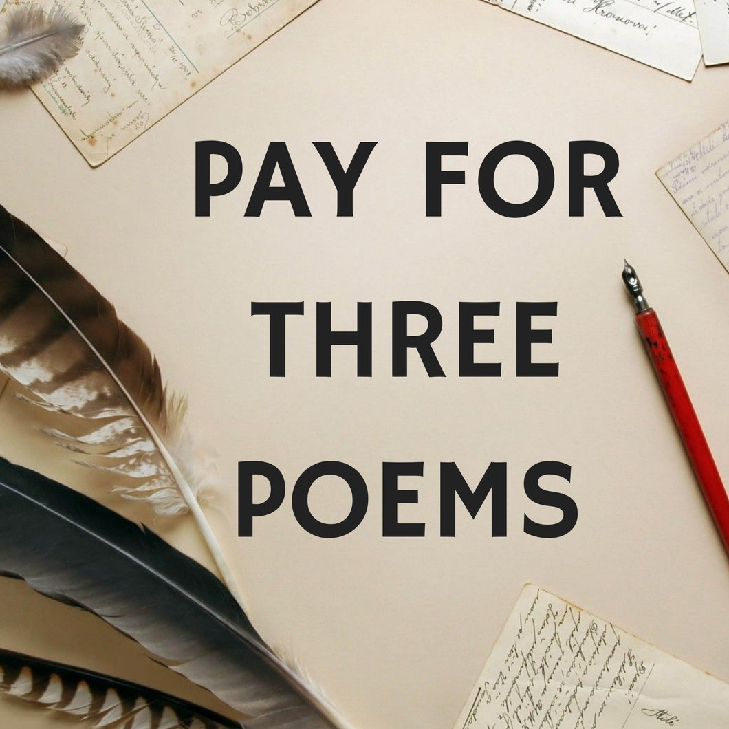 Pay For Three Poems