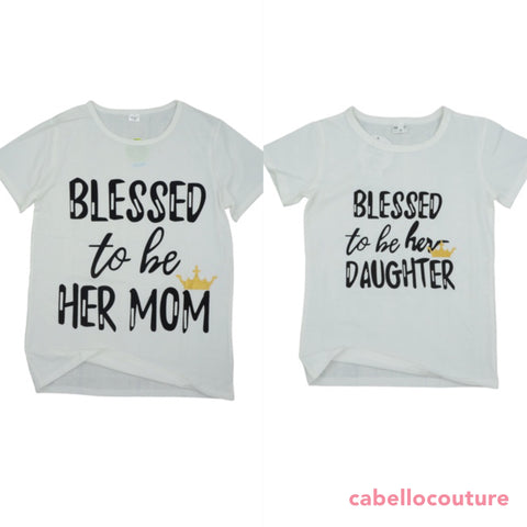 BLESSED TO BE - Mother & Daughter T-shirts