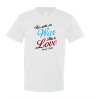 War/Love T-Shirt