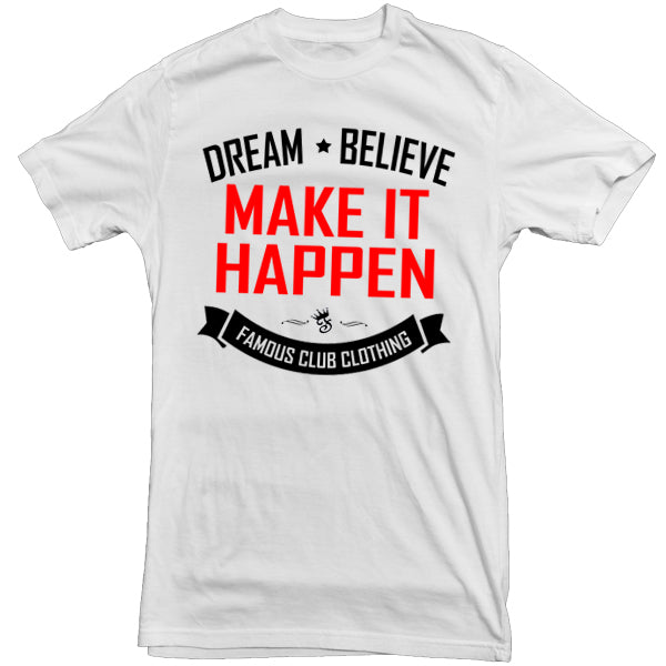 Dream Believe Tee White