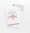 But First Coffee // Greeting Card