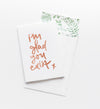 I'm Glad You Exist // Greeting Card