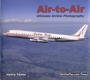 Air to Air: Ultimate Airline Photographs (by Henry Tenby)