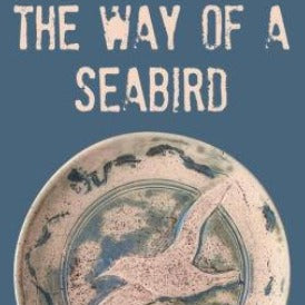 The Way of a Seabird (by Malcolm McCulloch)