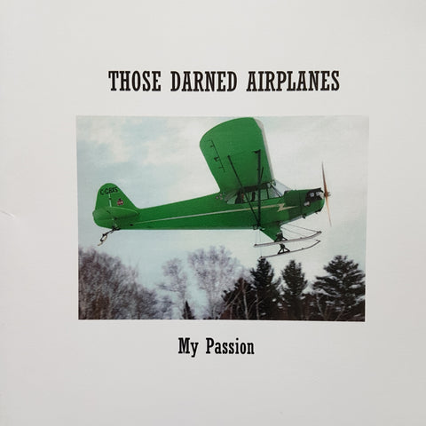 Those Darned Airplanes - My Passion (by Elmer Andrews)