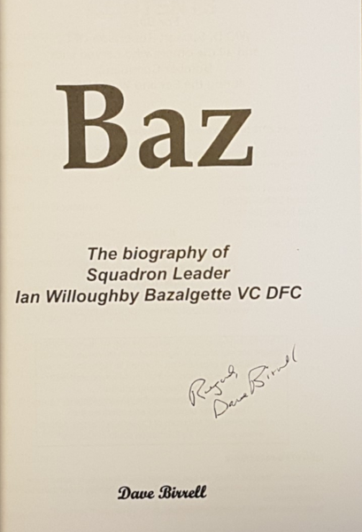 Baz: The Biography of Ian Bazalgette VC  (by Dave Birrell)