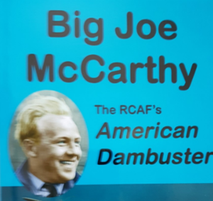 Big Joe McCarthy: The RCAF's American Dambuster  (by Dave Birrell)