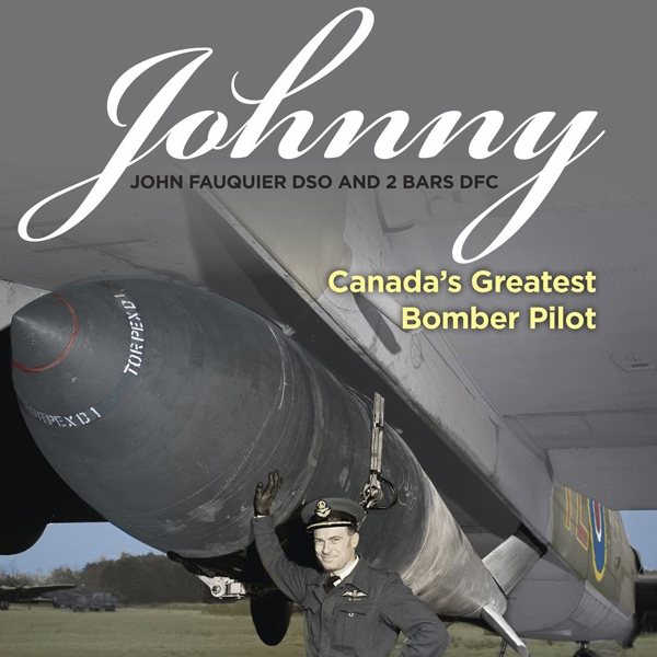 Johnny: Canada's Greatest Bomber Pilot (by Dave Birrell)