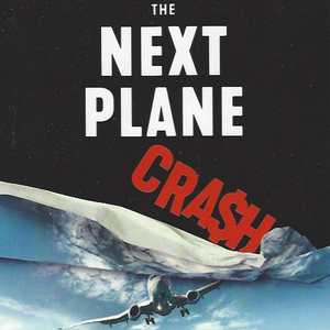 The Next Plane Crash (by Allan Eugeni)
