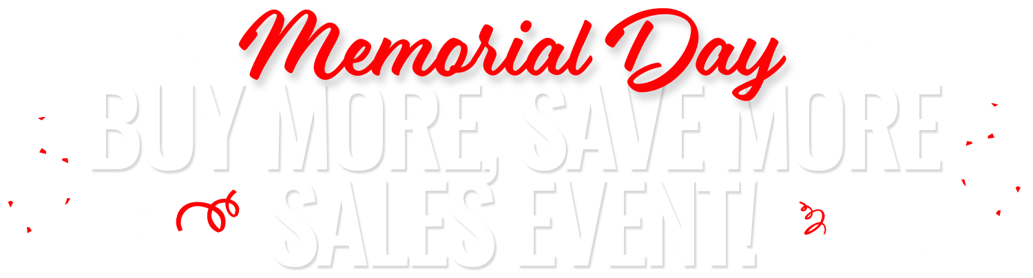 Memorial Day Buy More Save More Sales Event