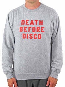 Death Before Disco Sweatshirt