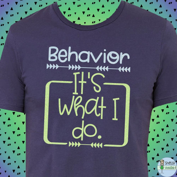 Behavior...It's what I do. Tee - XS / Navy - Shirt
