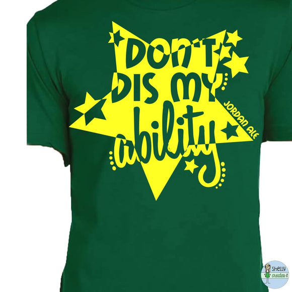 Don't dis my ability - XS - Shirt