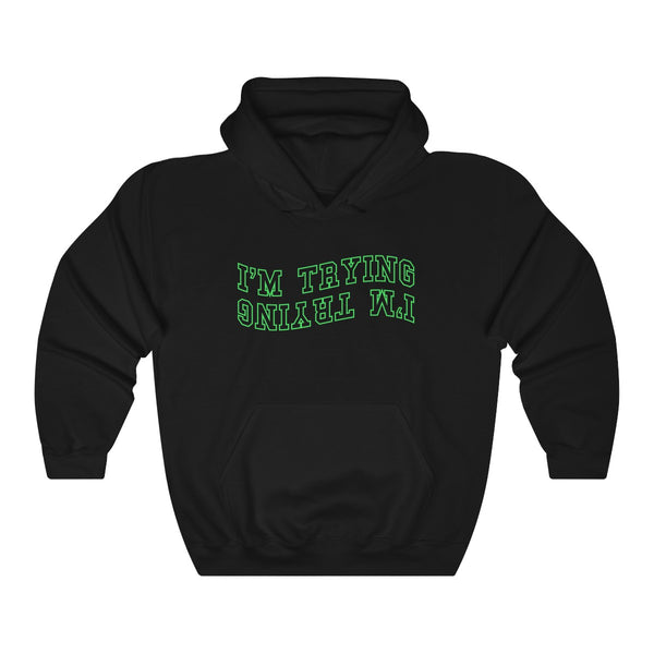 Dimepiece I'm Trying Unisex Heavy Blend™ Hooded Sweatshirt