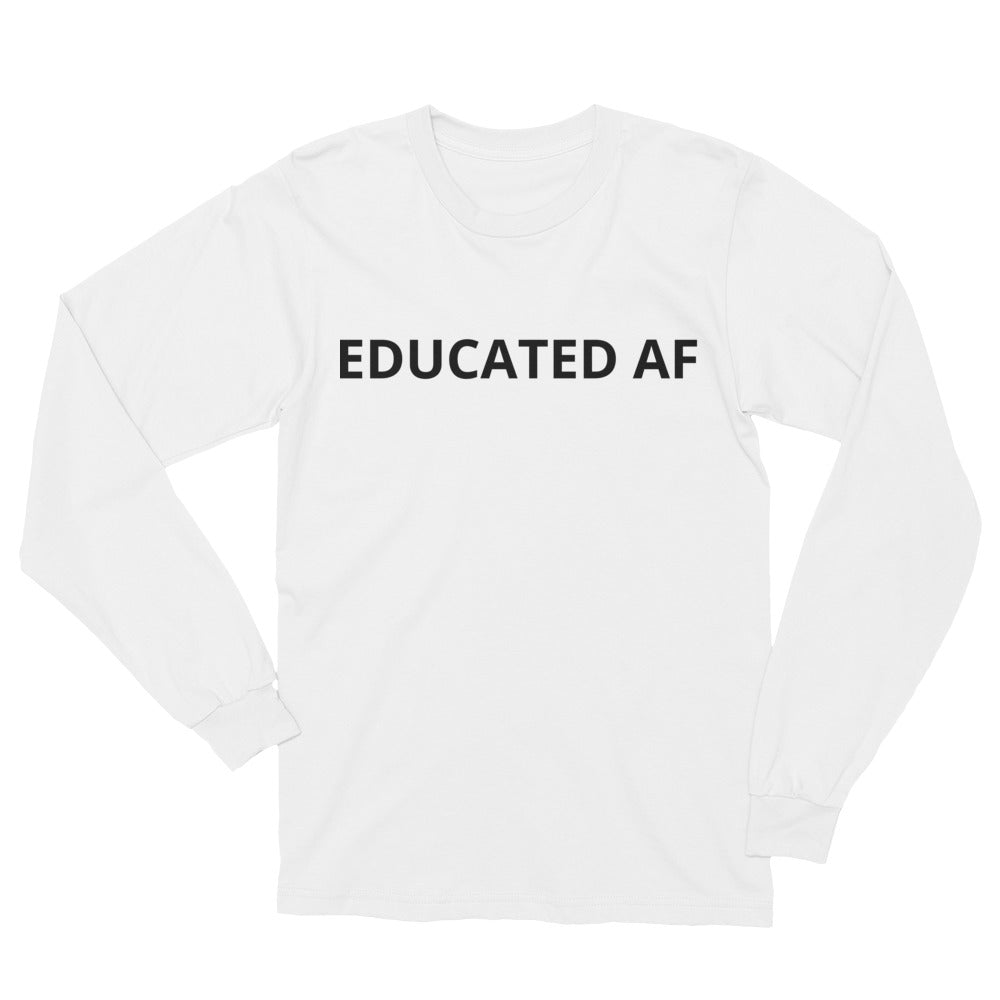 """EDUCATED AF"" LONG SLEEVE TEE"