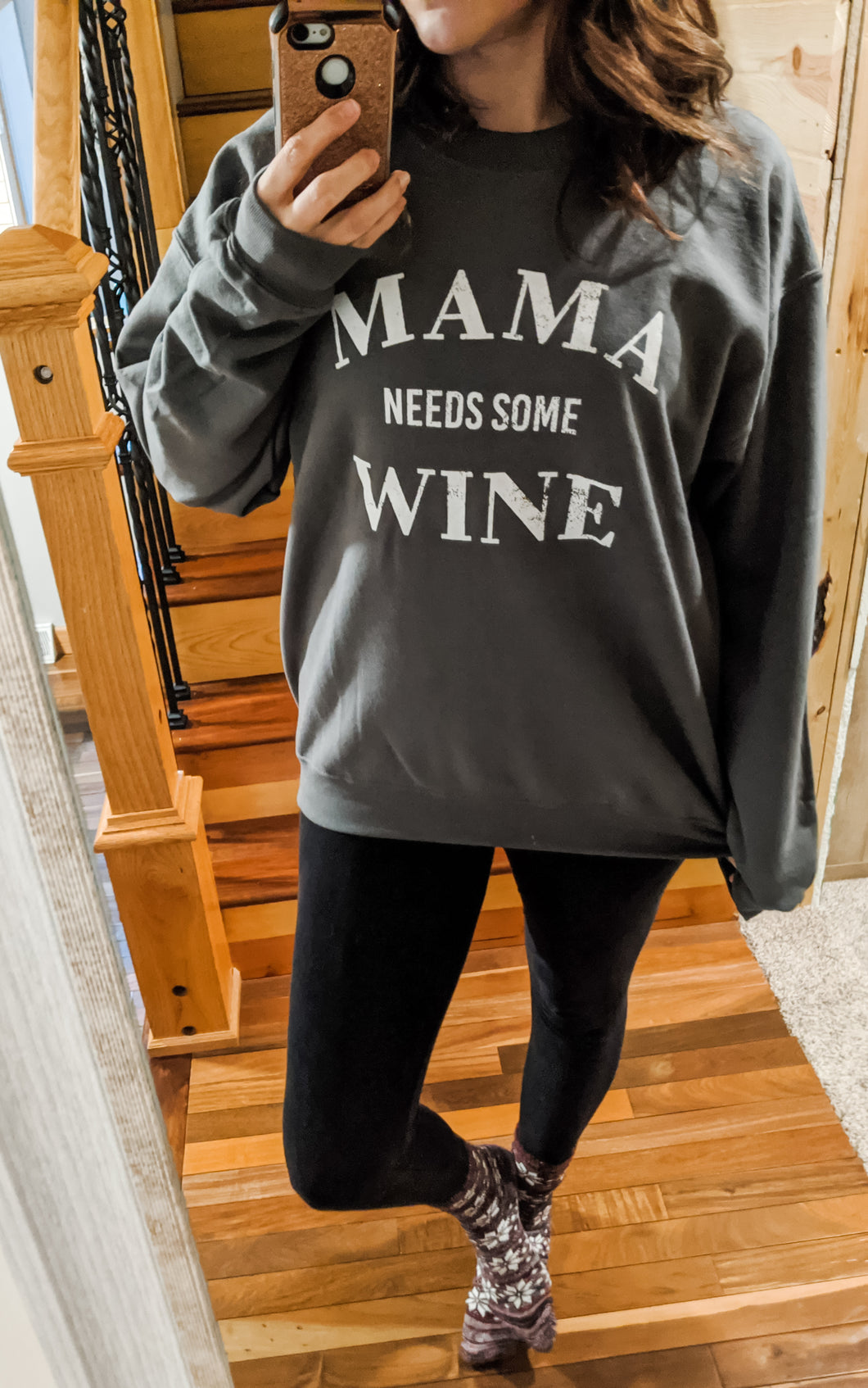 Sweatshirt ~ Mama Needs Some Wine