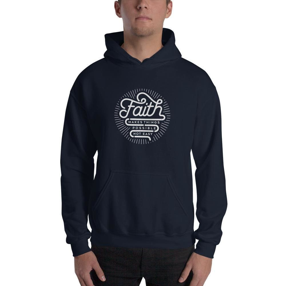 Faith Makes Things Possible Not Easy Christian Hoodie Sweatshirt - S / Navy - Sweatshirts