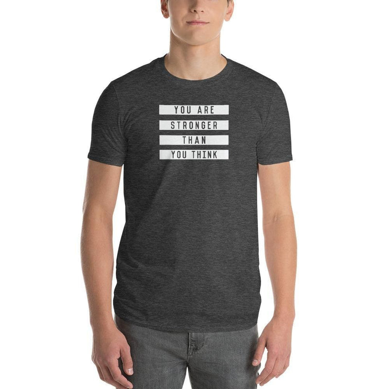 Mens You are Stronger than You Think T-Shirt - S / Heather Dark Grey - T-Shirts