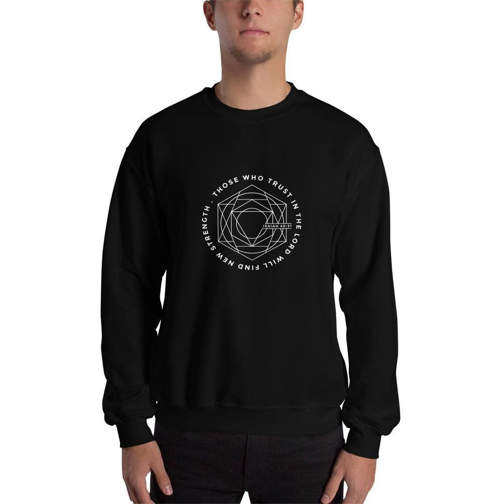 Those Who Trust in the Lord Will Find New Strength Christian Sweatshirt - S / Black - Sweatshirts
