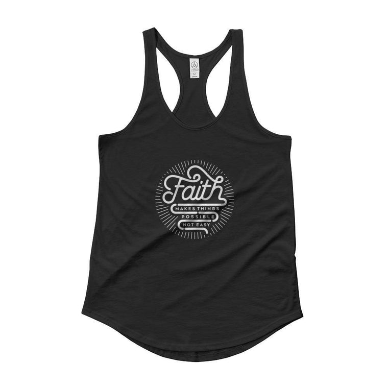Women's Faith Makes things Possible, Not Easy Racerback Tank Top
