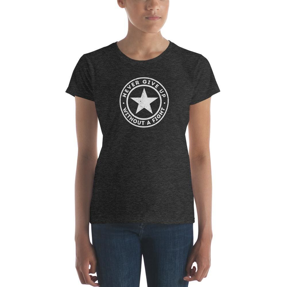 Womens Never Give Up Without A Fight T-Shirt - S / Heather Dark Grey - T-Shirts