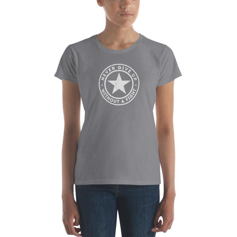 Womens Never Give Up Without A Fight T-Shirt - S / Storm Grey - T-Shirts