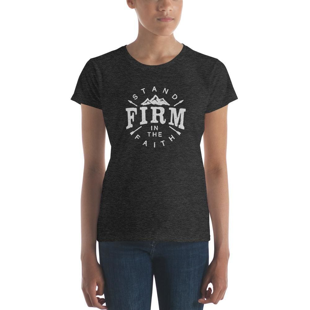 Womens Stand Firm in the Faith T-Shirt - S / Heather Dark Grey - T-Shirts