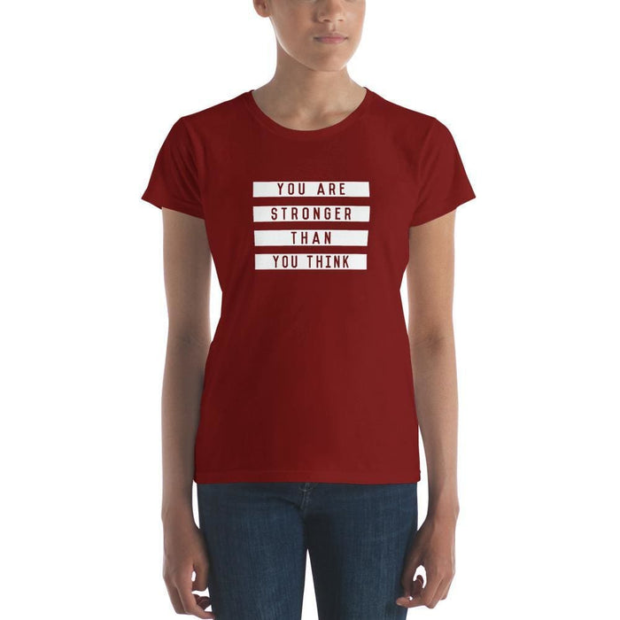 Womens You are Stronger Than You Think T-Shirt - S / Independence Red - T-Shirts
