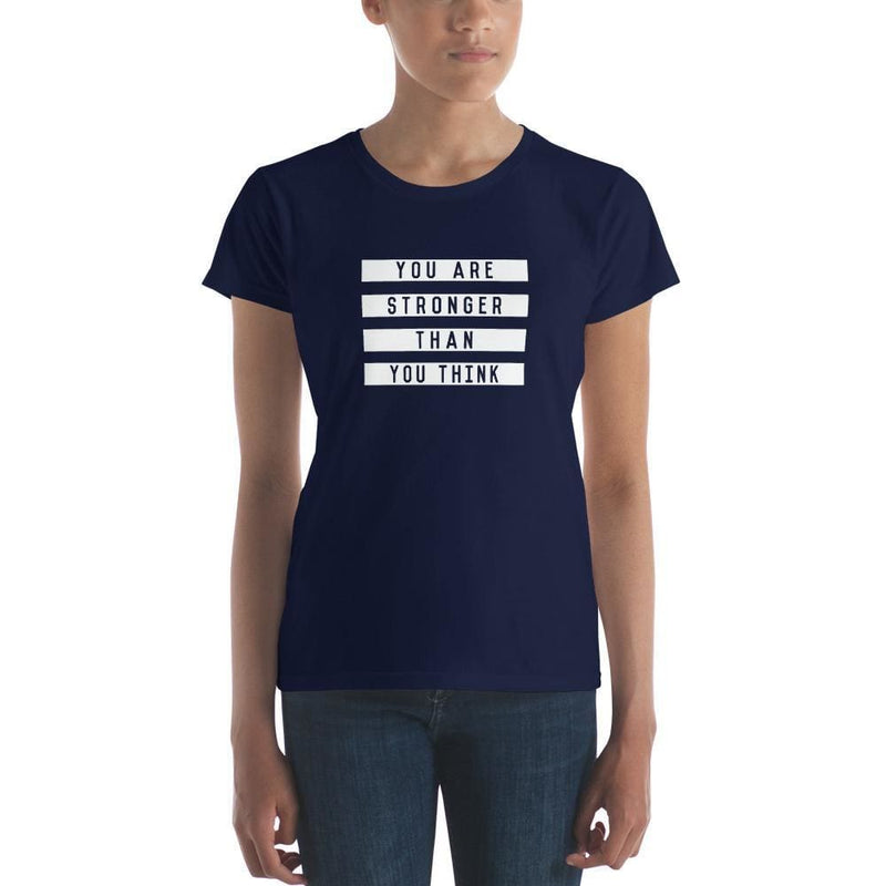 Womens You are Stronger Than You Think T-Shirt - S / Navy - T-Shirts