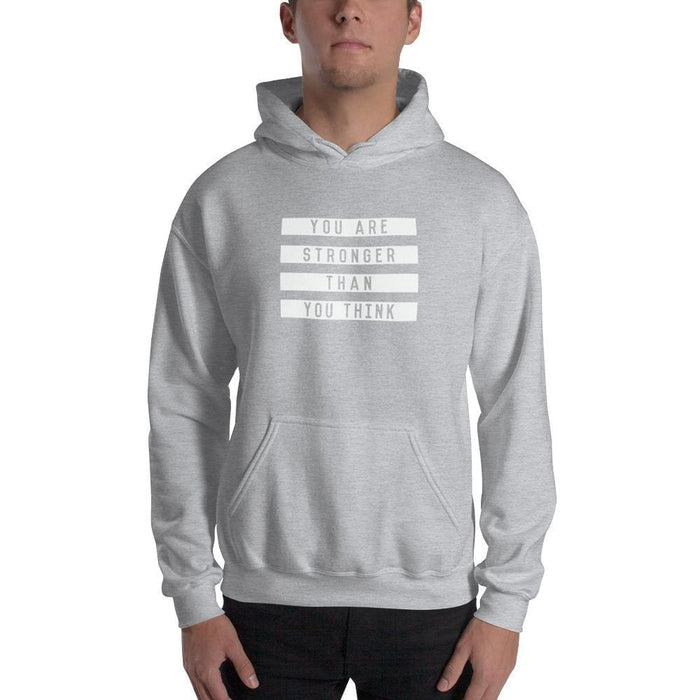 You are Stronger Than You Think Hoodie Sweatshirt - S / Sport Grey - Sweatshirts