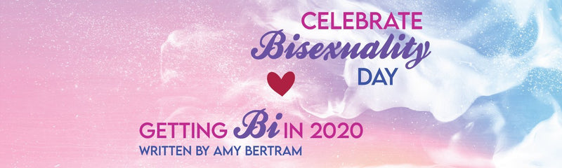 Celebrate Bisexuality Day | Getting Bi in 2020