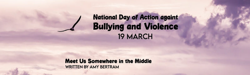 National Day of Action against Bullying and Violence | Meet Us Somewhere in the Middle