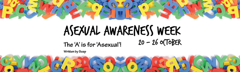 Asexual Awareness Week | The 'A' is for 'Asexual'!