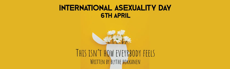 International Asexuality Day | This Isn't How Everybody Feels