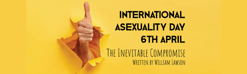 International Asexuality Day | The Inevitable Compromise
