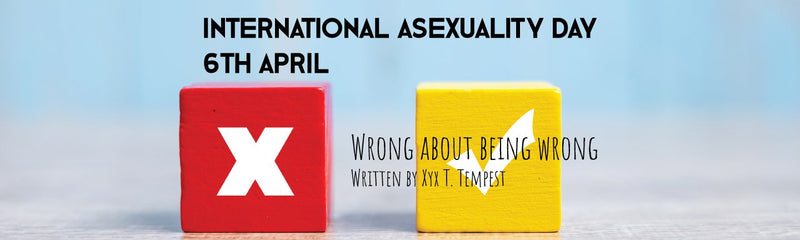 International Asexuality Day | Wrong about being wrong