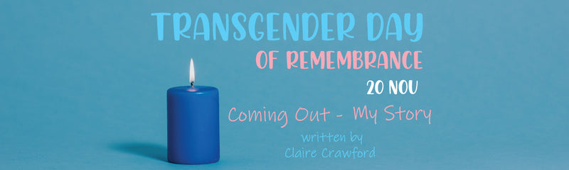 Transgender Day of Remembrance | Coming Out - My Story