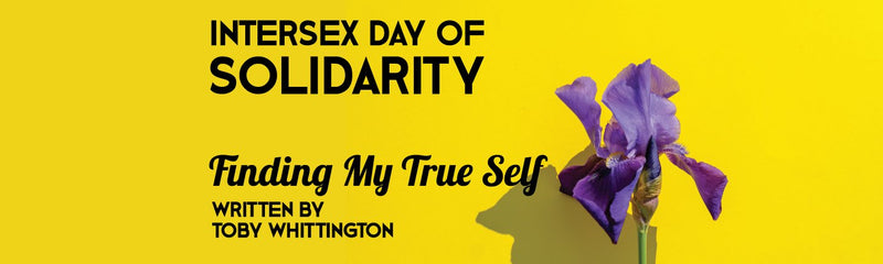 Intersex Day of Solidarity | Finding My True Self