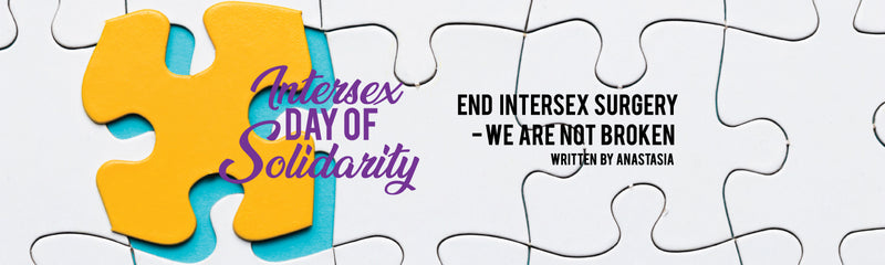 Intersex Day of Solidarity | End Intersex Surgery – We Are Not Broken