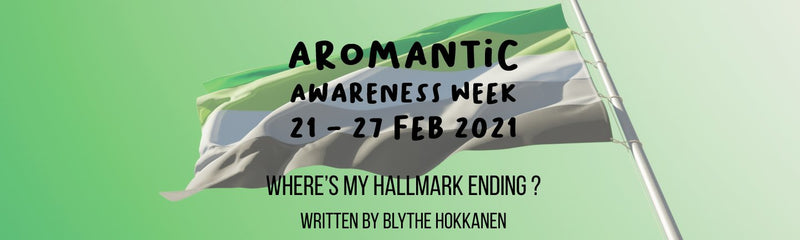 Aromantic Awareness Week | Where's My Hallmark Ending ?