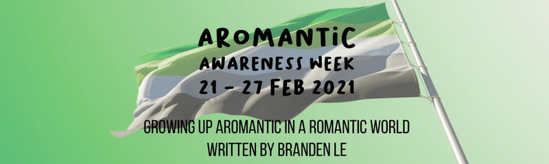 Aromantic Awareness Week | Growing Up Aromantic in a Romantic World