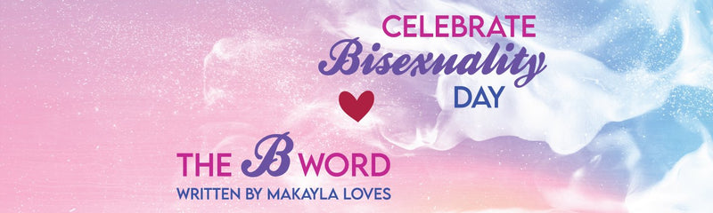 Celebrate Bisexuality Day | The B Word