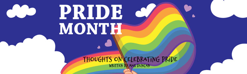 Pride Month | Thoughts on Celebrating PRIDE