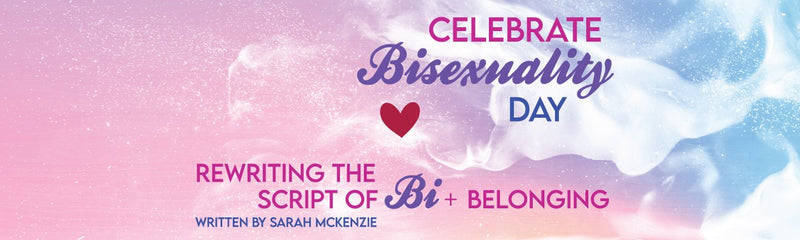 Celebrate Bisexuality Day | Rewriting the script of bi+ belonging
